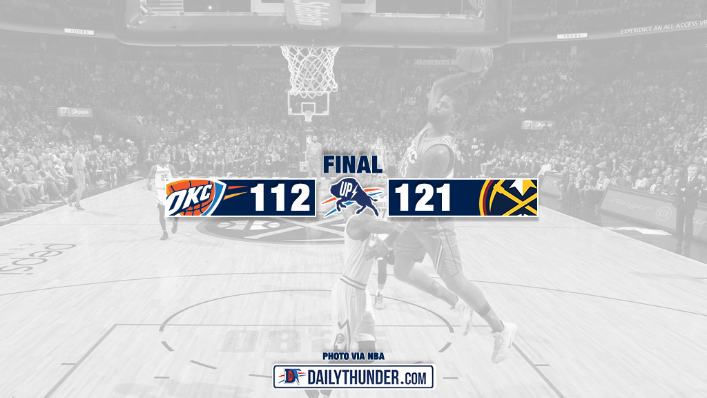 Thunder Come Up Short in Denver, Nuggets Win 121-112