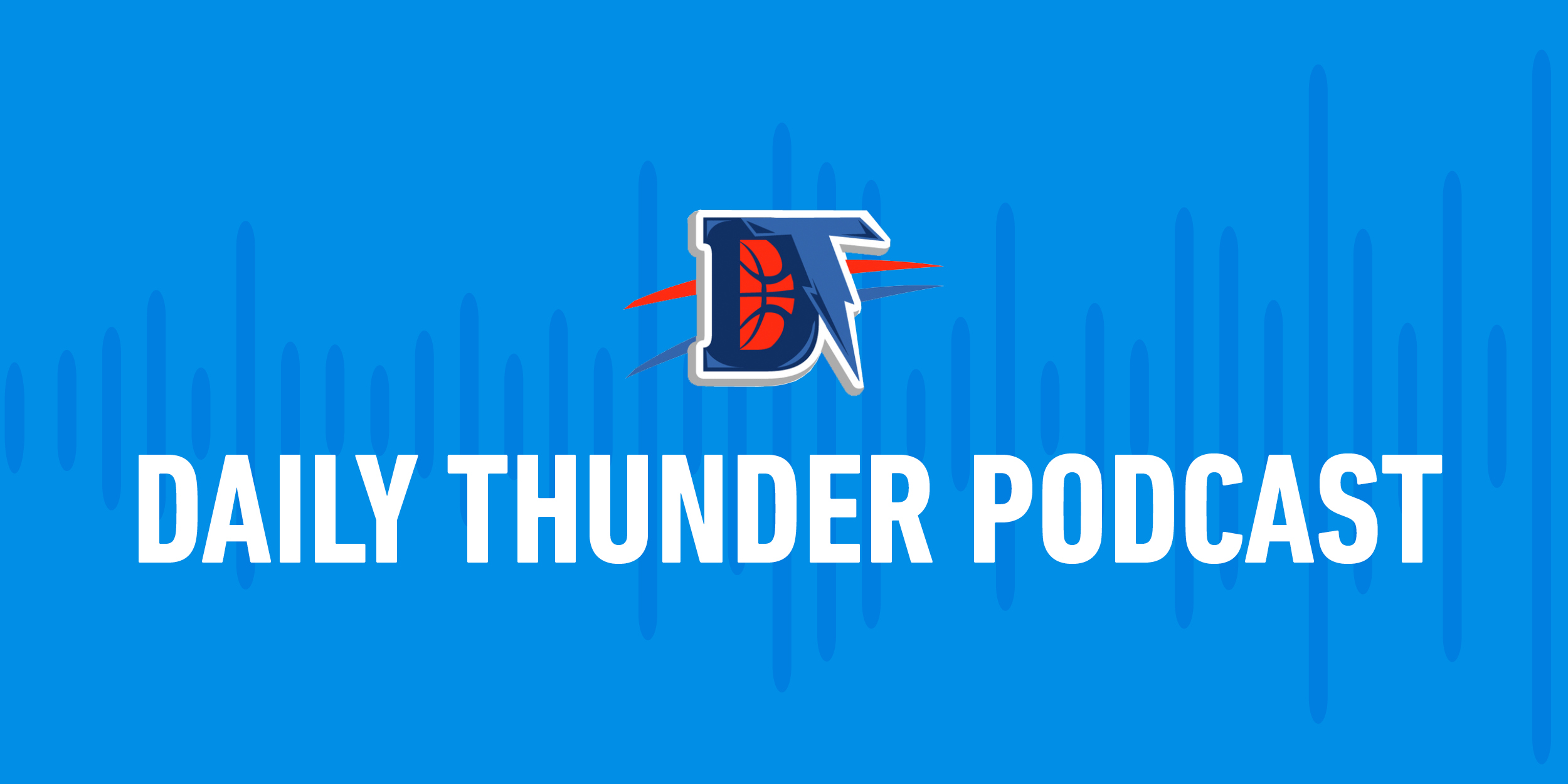The Daily Thunder Podcast: Jon Hamm & the NBA's Return