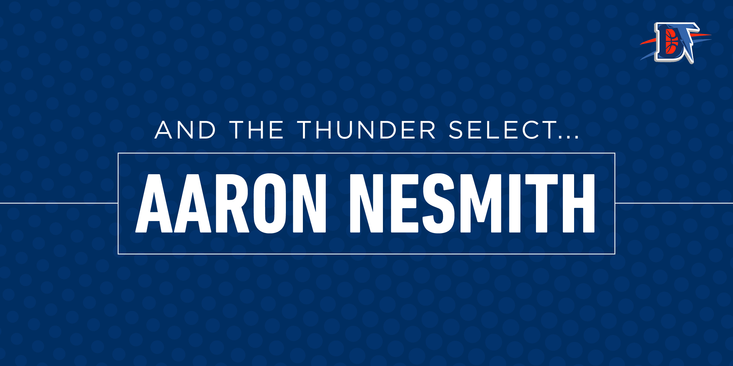 And the Thunder Select: Aaron Nesmith