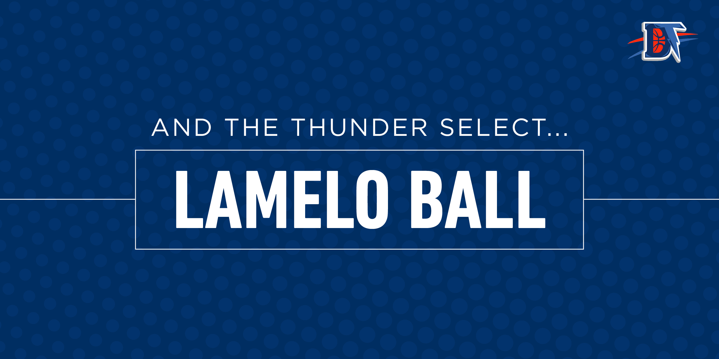 And the Thunder Select: LaMelo Ball
