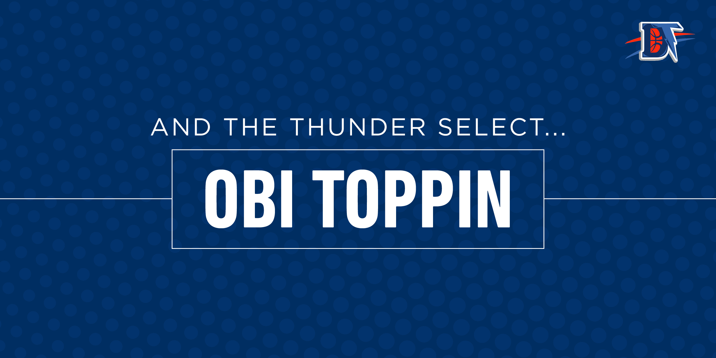 And the Thunder Select: Obi Toppin