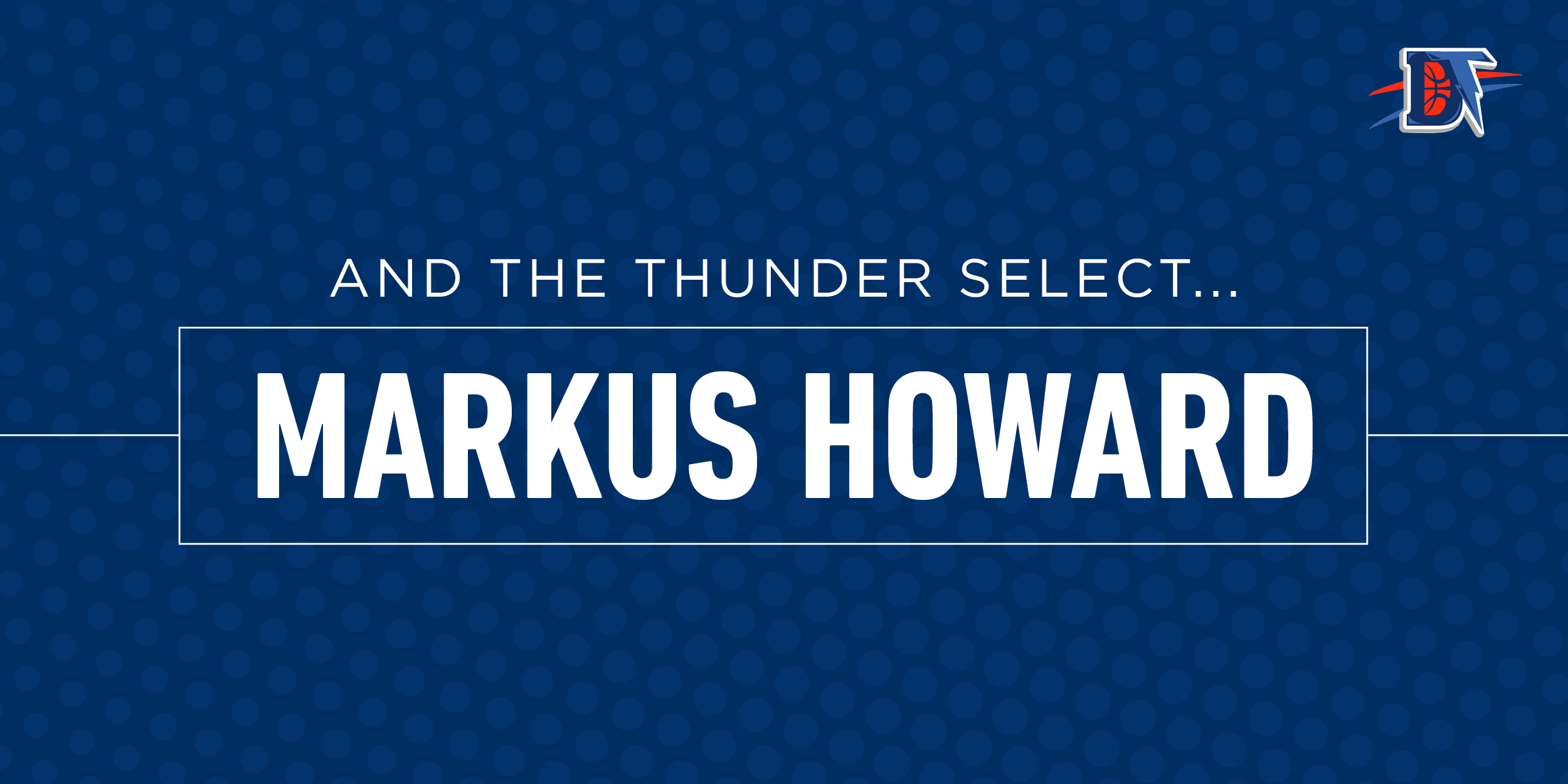 And the Thunder Select: Markus Howard