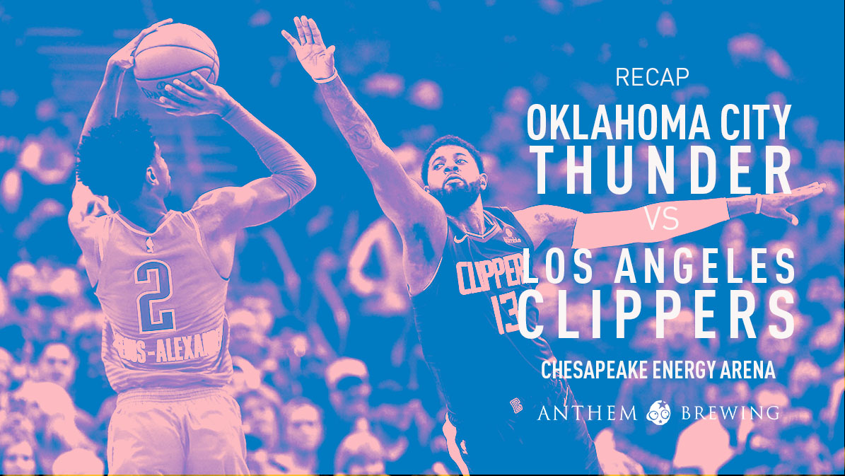 Game 61 Recap: Clippers (42-19) def. Thunder (37-24) 109-94