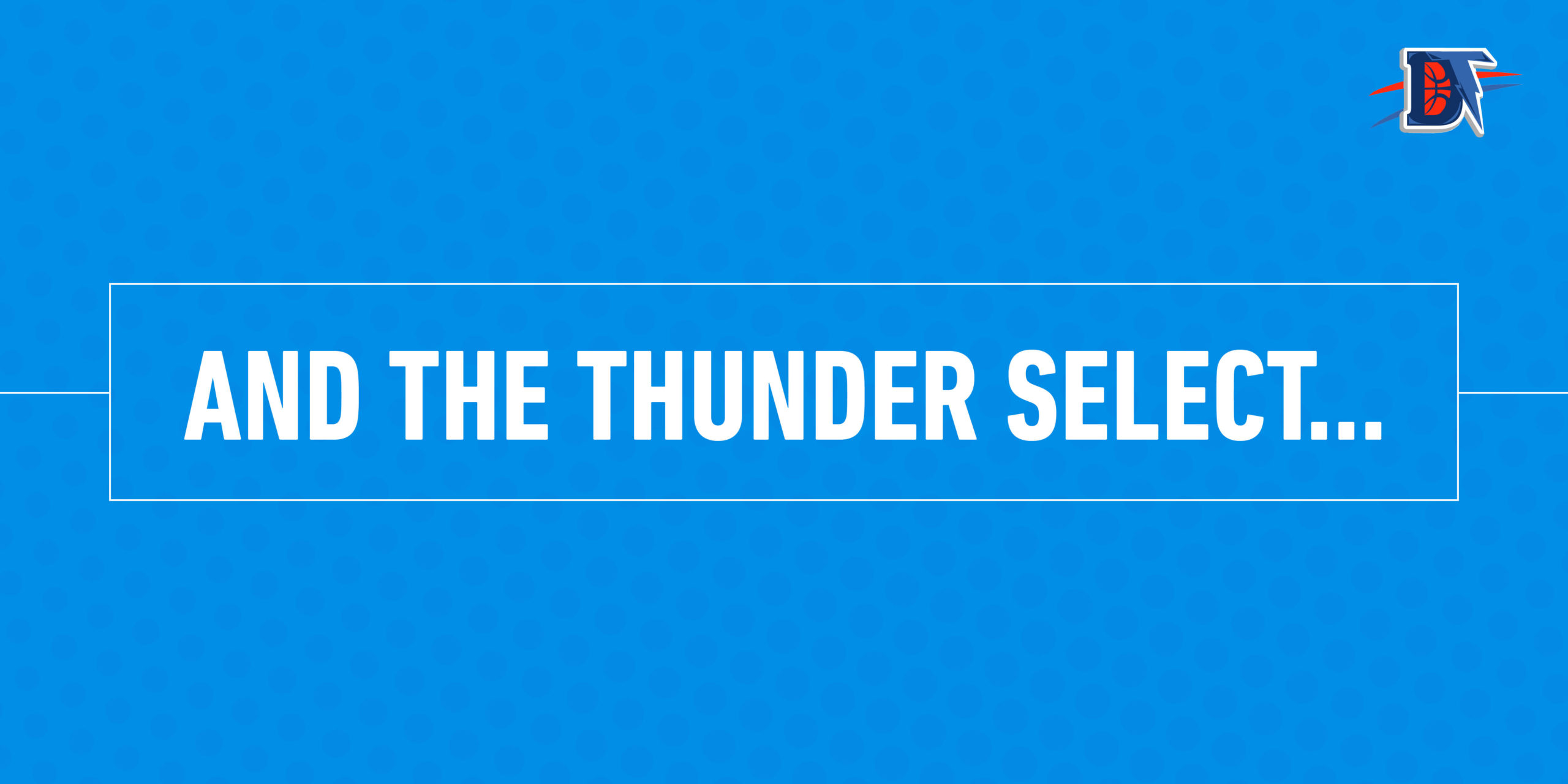 And the Thunder Select… in 2021